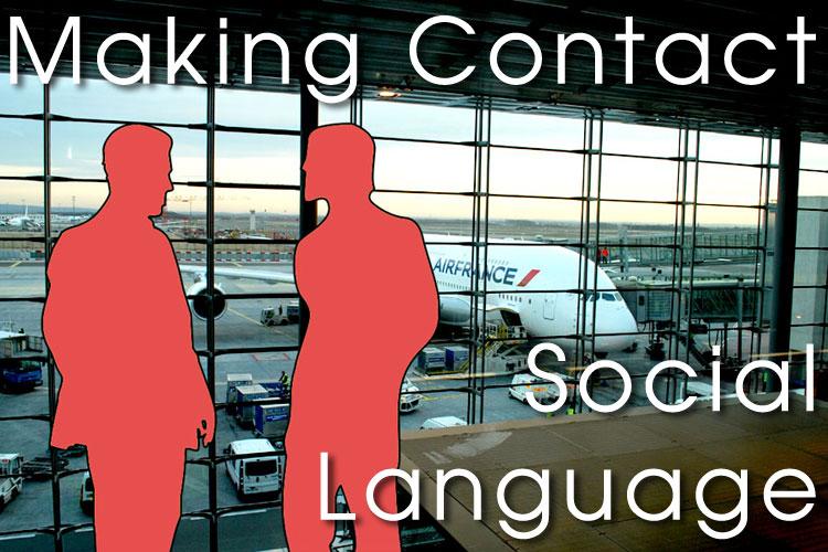 Making Contact - Social Language